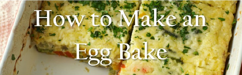 How to Make an Egg Bake